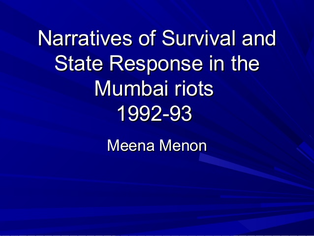 Narratives of Survival and State Response in the Mumbai riots 1992-93